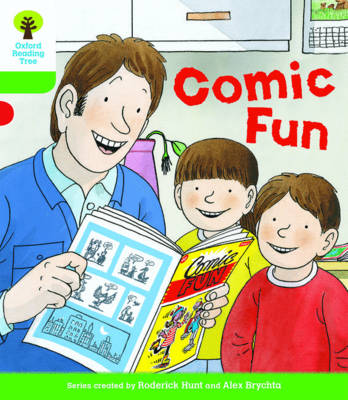 Oxford Reading Tree Biff, Chip and Kipper Stories Decode and Develop: Level 2: Comic Fun by Roderick Hunt