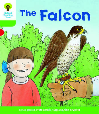Oxford Reading Tree Biff, Chip and Kipper Stories Decode and Develop: Level 2: The Falcon by Roderick Hunt