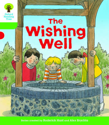 Oxford Reading Tree Biff, Chip and Kipper Stories Decode and Develop: Level 2: The Wishing Well by Roderick Hunt, Paul Shipton