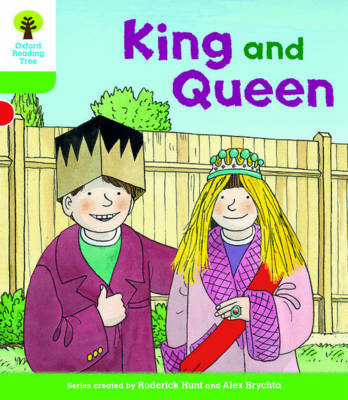 Oxford Reading Tree Biff, Chip and Kipper Stories Decode and Develop: Level 2: King and Queen by Roderick Hunt, Paul Shipton