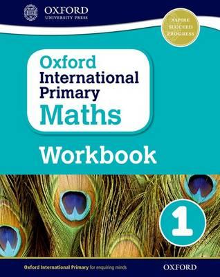 Oxford International Primary Maths: Grade 1: Workbook 1 by Anthony Cotton