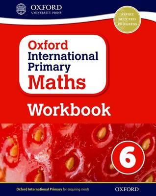 Oxford International Primary Maths Workbook 6 by Anthony Cotton