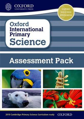 Oxford International Primary Science: Assessment Pack by Judith Amery