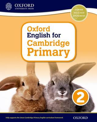 Oxford English for Cambridge Primary Student Book 2 by Sarah Snashall