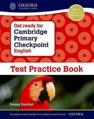 Get Ready for Cambridge Primary Checkpoint English Test Practice Book by Emma Danihel