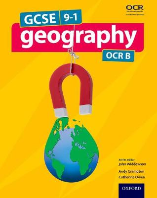 GCSE Geography OCR B Student Book by John Widdowson, Andrew Crampton, Catherine Owen