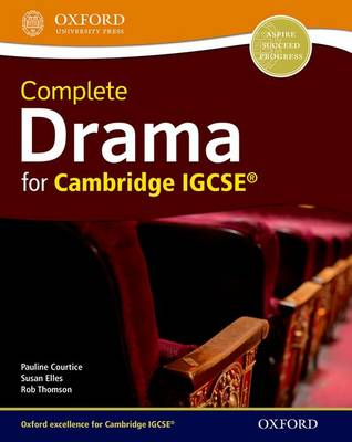 Complete Drama for Cambridge IGCSE by Pauline Courtice, Susan Elles, Rob Thomson