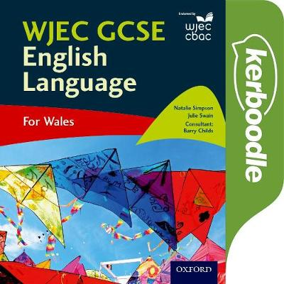 WJEC GCSE English Language For Wales by Natalie Simpson, Julie Swain, Barry Childs
