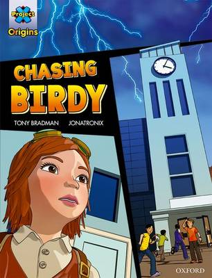 Project X Origins Graphic Texts: Grey Book Band, Oxford Level 14: Chasing Birdy by Tony Bradman