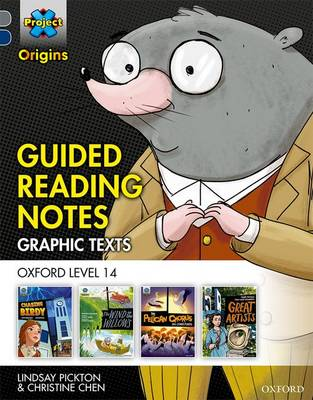 Project X Origins Graphic Texts: Grey Book Band, Oxford Level 14: Guided Reading Notes by Lindsay Pickton, Christine Chen
