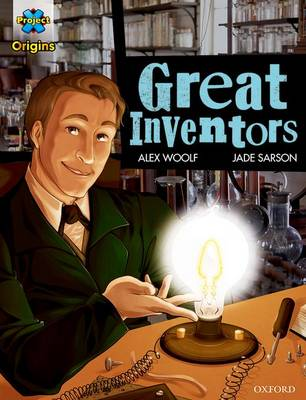 Project X Origins Graphic Texts: Dark Blue Book Band, Oxford Level 15: Great Inventors by Alex Woolf