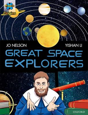 Project X Origins Graphic Texts: Dark Red Book Band, Oxford Level 17: Great Space Explorers by Jo Nelson