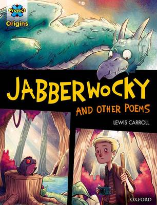 Project X Origins Graphic Texts: Dark Red Book Band, Oxford Level 18: Jabberwocky and other poems by Lewis Carroll