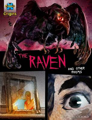 Project X Origins Graphic Texts: Dark Red+ Book Band, Oxford Level 19: The Raven and other poems by Brenna Lindblad