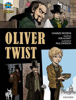 Project X Origins Graphic Texts: Dark Red+ Book Band, Oxford Level 20: Oliver Twist by Charles Dickens, Rob Alcraft