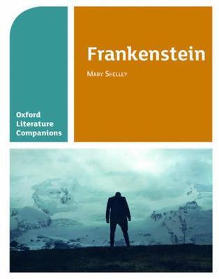 Oxford Literature Companions: Frankenstein by Carmel Waldron, Peter Buckroyd