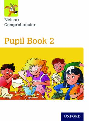 Nelson Comprehension: Year 2/Primary 3: Pupil Book 2 (Pack of 15) by Sarah Lindsay