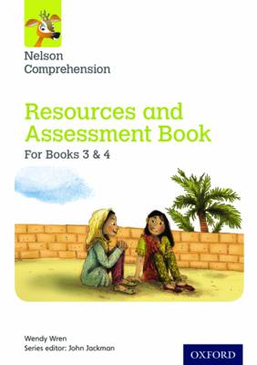 Nelson Comprehension: Years 3 & 4/Primary 4 & 5: Resources and Assessment Book for Books 3 & 4 by Wendy Wren