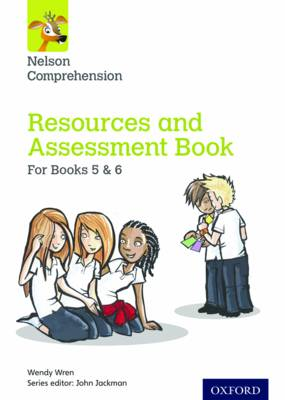 Nelson Comprehension: Years 5 & 6/Primary 6 & 7: Resources and Assessment Book for Books 5 & 6 by Wendy Wren