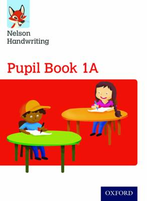 Nelson Handwriting: Year 1/Primary 2: Pupil Book 1A by Anita Warwick, Nicola York