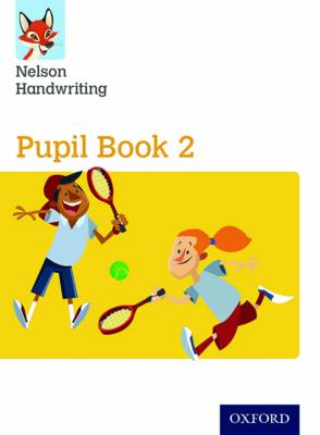 Nelson Handwriting: Year 2/Primary 3: Pupil Book 2 Pack of 15 by Anita Warwick, Nicola York