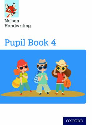 Nelson Handwriting: Year 4/Primary 5: Pupil Book 4 by Anita Warwick, Nicola York