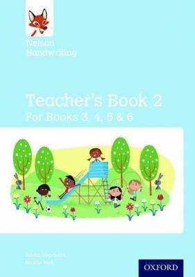 Nelson Handwriting: Year 3/P4 to Year 6/P7: Teacher's Book for Books 3 to 6 by Anita Warwick, Nicola York