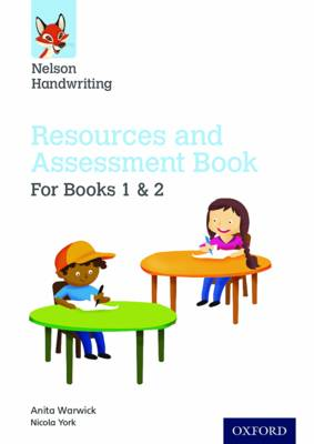 Nelson Handwriting: Year 1-2/Primary 2-3: Resources and Assessment Book for Books 1 and 2 by Anita Warwick, Nicola York