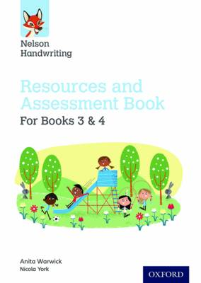 Nelson Handwriting: Year 3-4/Primary 4-5: Resources and Assessment Book for Books 3 and 4 by Anita Warwick, Nicola York