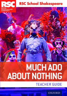 RSC School Shakespeare: Much Ado About Nothing Teacher Guide by RSC