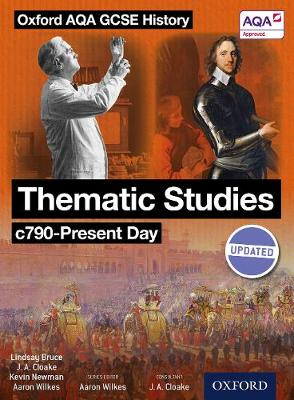 Oxford AQA History for GCSE: Thematic Studies c790-Present Day (Britain: Health, Power, and Migration, Empires and the People) by Aaron Wilkes, Kevin Newman, Lindsay Bruce