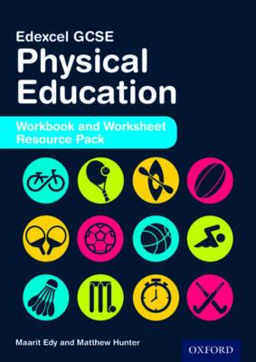 Edexcel GCSE Physical Education: Workbook and Worksheet Resource Pack by Maarit Edy, Matthew Hunter