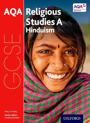 GCSE Religious Studies for AQA A: Hinduism by Mary Horsley