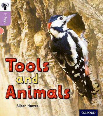 Oxford Reading Tree inFact: Oxford Level 1+: Tools and Animals by Alison Hawes