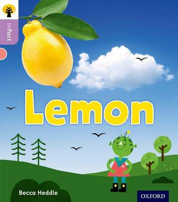 Oxford Reading Tree inFact: Oxford Level 1+: Lemon by Becca Heddle