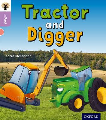 Oxford Reading Tree inFact: Oxford Level 1+: Tractor and Digger by Karra McFarlane