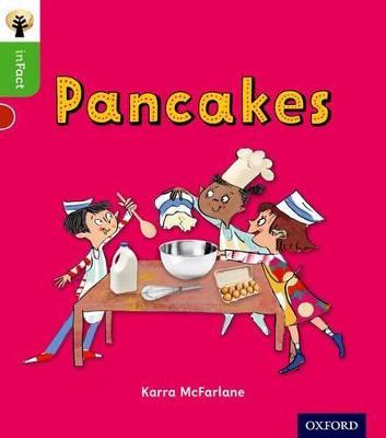Oxford Reading Tree inFact: Oxford Level 2: Pancakes by Karra McFarlane