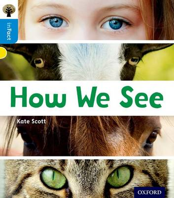 Oxford Reading Tree inFact: Oxford Level 3: How We See by Kate Scott