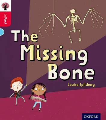 Oxford Reading Tree inFact: Oxford Level 4: The Missing Bone by Louise Spilsbury