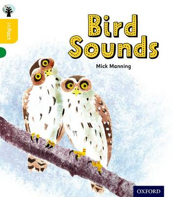 Oxford Reading Tree inFact: Oxford Level 5: Bird Sounds by Mick Manning, Brita Granstrom
