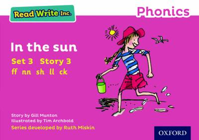 Read Write Inc. Phonics: Pink Set 3 Storybook 3 In the Sun by Gill Munton