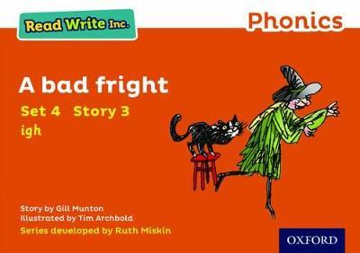 Read Write Inc. Phonics: Orange Set 4 Storybook 3 A Bad Fright by Gill Munton