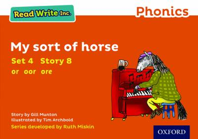 Read Write Inc. Phonics: Orange Set 4 Storybook 8 My Sort of Horse by Gill Munton