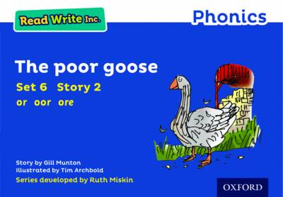 Read Write Inc. Phonics: Blue Set 6 Storybook 2 The Poor Goose by Gill Munton