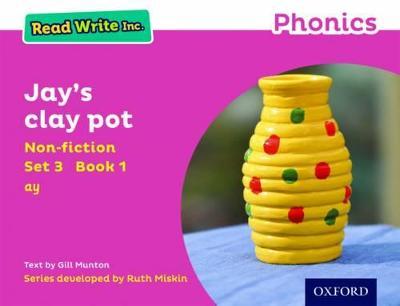 Read Write Inc. Phonics: Pink Set 3 Non-fiction 1 Jay's Clay Pot by Gill Munton