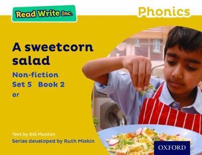 Read Write Inc. Phonics: Yellow Set 5 Non-fiction 2 A Sweetcorn Salad by Gill Munton