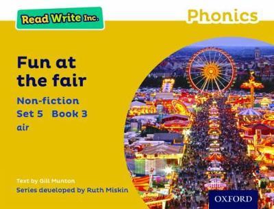 Read Write Inc. Phonics: Yellow Set 5 Non-fiction 3 Fun at the Fair by Gill Munton