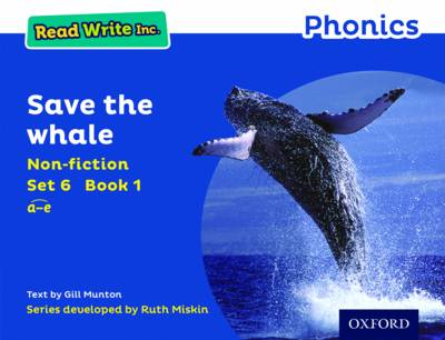 Read Write Inc. Phonics: Blue Set 6 Non-fiction 1 Save the Whale by Gill Munton