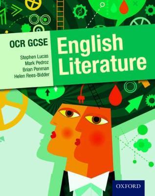 OCR GCSE English Literature Student Book by Stephen E. Lucas, Mark Pedroz, Brian C. Penman, Helen Rees-Bidder