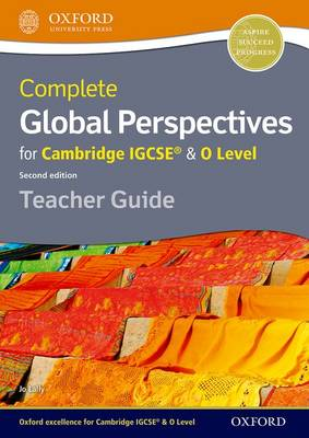 Complete Global Perspectives for Cambridge IGCSE (R) & O Level Teacher Guide by Jo Lally